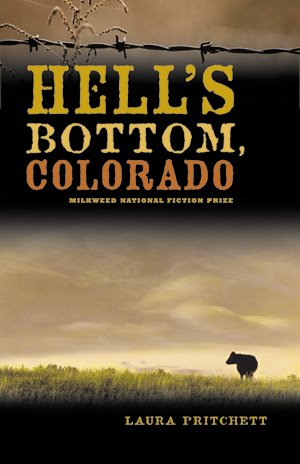 """Hell's Bottom, Colorado,"" by Laura Pritchett"
