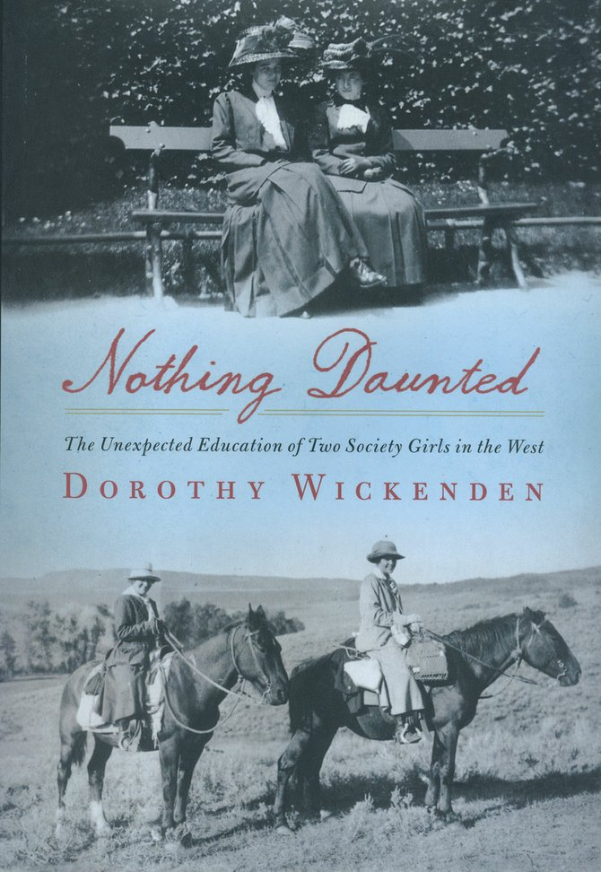 "Dorothy Wickenden, author of ""Nothing Daunted: The Unexpected Education of Two Society Girls in the West,"" will read from 4 to 6 p.m. July 9 at Perry-Mansfield Performing Arts School and Camp."
