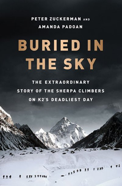 """Buried in the Sky"" is the story of the deadliest day on K2 told through the lens of the Sherpa climbers and Pakistani high-altitude porters. There will be a book talk Friday at Off the Beaten Path Bookstore featuring co-author Amanda Padoan and two survivors of the expedition: local Dr. Eric Meyer and the book's central figure, Chhiring Dorje."